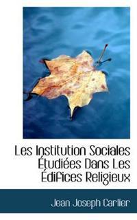 Les Institution Sociales Etudiees Dans Les Edifices Religieux
