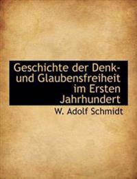 Geschichte Der Denk- Und Glaubensfreiheit Im Ersten Jahrhundert