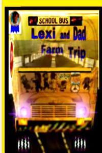 Lexi and Dad Farm Trip