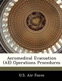 Aeromedical Evacuation (Ae) Operations Procedures
