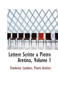 Lettere Scritte a Pietro Aretino, Volume I