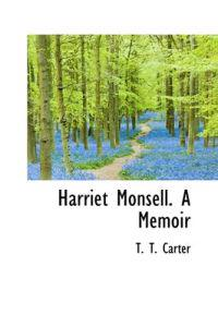 Harriet Monsell. a Memoir