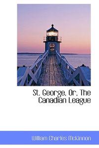St. George, Or, the Canadian League