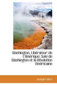 Washington, Lib Rateur de L'Am Rique