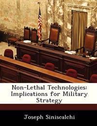 Non-Lethal Technologies