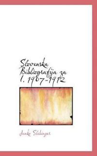 Slovenska Bibliografija Za I. 1907-1912