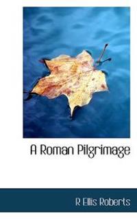 A Roman Pilgrimage