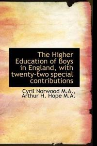 The Higher Education of Boys in England, with Twenty-Two Special Contributions