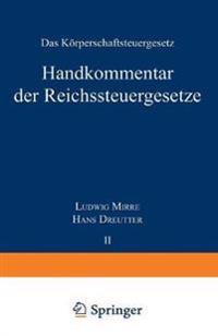 Handkommentar Der Reichssteuergeseße: Band II Das Körperschaftsteuergeseß Vom 16. Oktober 1934