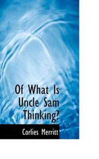 Of What Is Uncle Sam Thinking?
