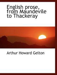 English Prose, from Maundevile to Thackeray