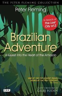 Brazilian adventure - a quest into the heart of the amazon