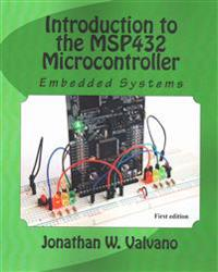 Embedded Systems: Introduction to the Msp432 Microcontroller