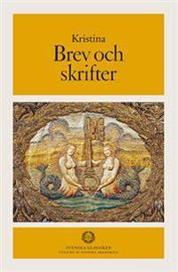 Brev och skrifter - drottning av Sverige Kristina pdf epub