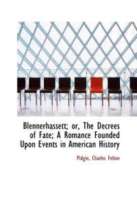 Blennerhassett, Or, the Decrees of Fate
