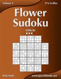 Flower Sudoku - Difficile - Volume 4 - 276 Grilles