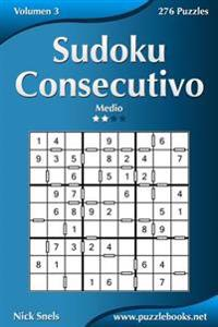 Sudoku Consecutivo - Medio - Volumen 3 - 276 Puzzles