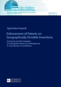 Enforcement of Patents on Geographically Divisible Inventions: An Inquiry Into the Standard of Substantive Patent Law Infringement in Cross-Border Con
