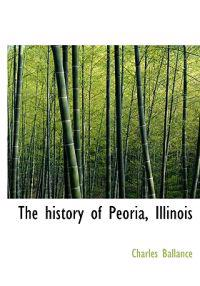 The History of Peoria, Illinois