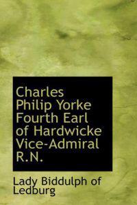 Charles Philip Yorke Fourth Earl of Hardwicke Vice-Admiral R.N.