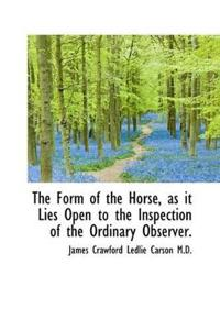 The Form of the Horse, as It Lies Open to the Inspection of the Ordinary Observer.