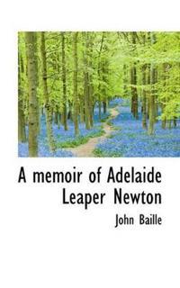 A Memoir of Adelaide Leaper Newton