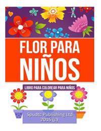Flor Para Niños  Libro Para Färgear Para Niños - Spudtc Publishing Ltd - böcker (9781512274806)     Bokhandel