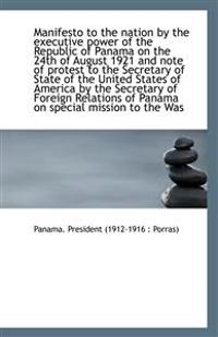 Manifesto to the Nation by the Executive Power of the Republic of Panama on the 24th of August 1921