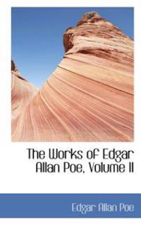 The Works of Edgar Allan Poe, Volume II