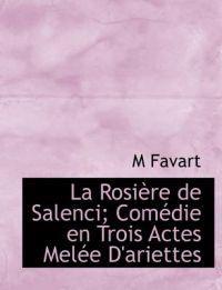 La Rosi Re de Salenci; Com Die En Trois Actes Mel E D'Ariettes