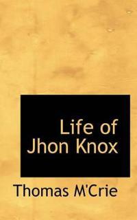 Life of Jhon Knox