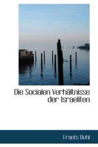 Die Socialen Verhaltnisse Der Israeliten