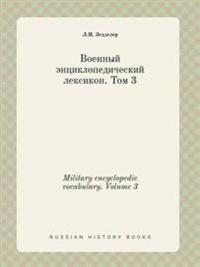Military Encyclopedic Vocabulary. Volume 3