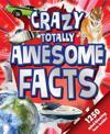 Crazy, Totally Awesome Facts