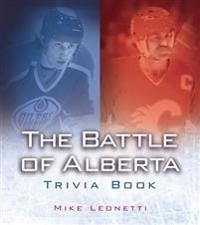 The Battle of Alberta Trivia Book