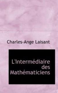 L'Interm Diaire Des Math Maticiens