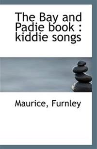 The Bay and Padie Book: Kiddie Songs