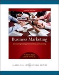 Business Marketing: Connecting Strategy, Relationships, and Learning (Int'l Ed)