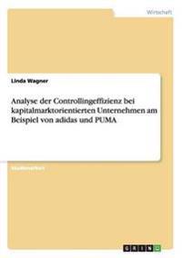 Analyse Der Controllingeffizienz Bei Kapitalmarktorientierten Unternehmen Am Beispiel Von Adidas Und Puma