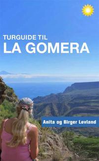 Turguide til La Gomera - Anita Løvland, Birger Løvland | Ridgeroadrun.org