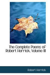 The Complete Poems of Robert Herrick