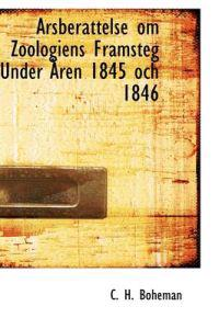 Arsberattelse Om Zoologiens Framsteg Under Aren 1845 Och 1846
