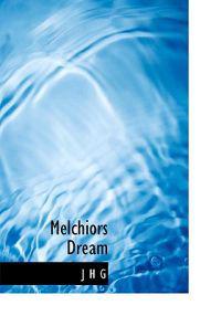 Melchiors Dream