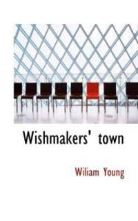 Wishmakers' Town