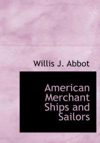 American Merchant Ships and Sailors
