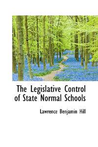 The Legislative Control of State Normal Schools
