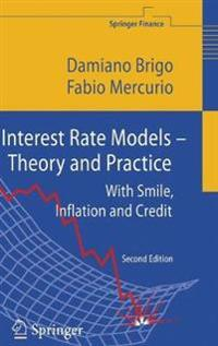 Interest Rate Models - Theory and Practice: With Smile, Inflation and Credit