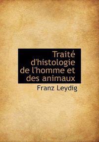 Trait D'Histologie de L'Homme Et Des Animaux