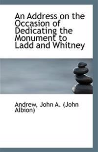 An Address on the Occasion of Dedicating the Monument to Ladd and Whitney