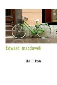 Edward Macdoweli